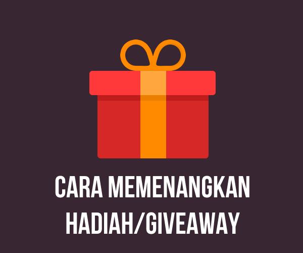 Cara Memenangkan Hadiah/Giveaway